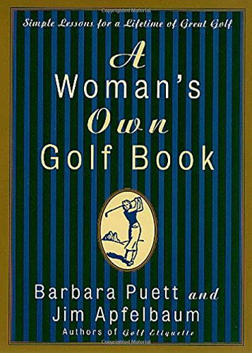 A Woman's Own Golf Book: Simple Lessons for a Lifetime of Great Golf pdf epub