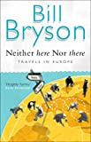 Neither Here, Nor There (Bryson)
