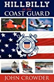 Hillbilly in the Coast Guard, John Crowder, 1457502070