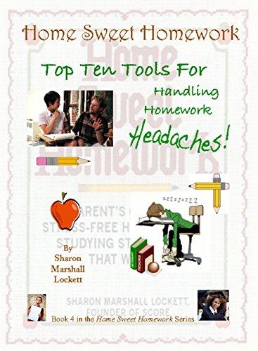 Top Ten Tools for Handling Homework Headaches (Home Sweet Homework Book 4)