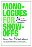 Monologues for Show-Offs, Julie Halston and Donna Daley, 032501227X