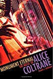 Monument Eternal: The Music of Alice Coltrane (Music/Culture)