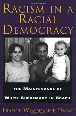 Racism in a Racial Democracy: The Maintenance of White ...
