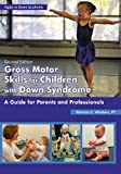 img - for GROSS MOTOR SKILLS FOR CHILDREN WITH DOW (Topics in Down Syndrome) by PATRICIA C WINDERS (2013-12-01) book / textbook / text book