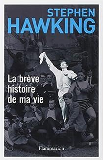 La brève histoire de ma vie par Hawking