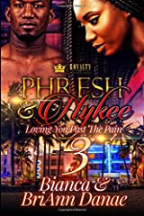 Phresh & Nykee 3: Loving You Past The Pain Paperback