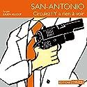 Circulez ! Y'a rien à voir (San-Antonio 132)   Livre audio Auteur(s) : Frédéric Dard Narrateur(s) : Julien Allouf