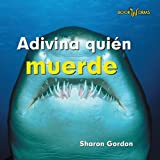 Adivina quien muerde/ Guess Who Bite (Adivina Quien/ Guess Who) (Spanish Edition)