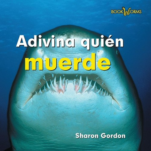 Adivina quien muerde/ Guess Who Bite (Adivina Quien/ Guess Who) (Spanish Edition) by Benchmark Books