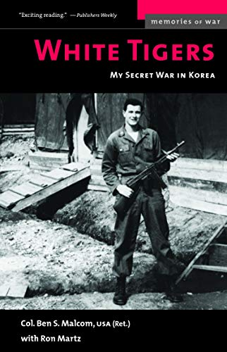 White Tigers: My Secret War in North Korea (Memories of War)
