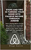 STEPS AND TIPS IN TURNING YOUR HOME INTO PASSIVE INCOME THROUGH AIRBNB
