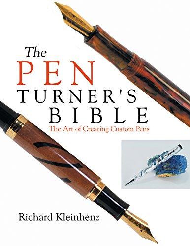 The Pen Turner's Bible: The Art of Creating Custom Pens ()