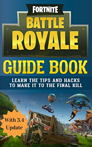 Fortnite Battle Royale Guide Book Now With Special Tactics For Update   Learn The