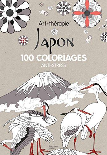 Art Therapie Japon: 100 coloriages anti-stress  [Collectif] (Tapa Dura)