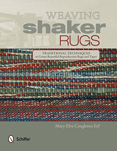 - Weaving Shaker Rugs: Traditional Techniques to Create Beautiful Reproduction Rugs and Tapes