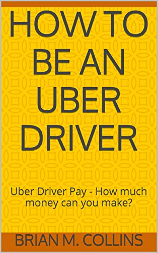 How to be an Uber Driver: Uber Driver Pay - How much money can you make?