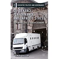 Governance, Performance, and Capacity Stress: The Chronic Case of Prison Crowding