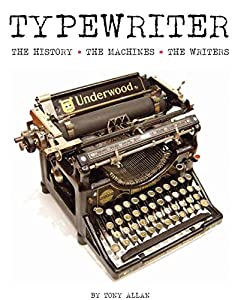 Typewriter: The History · The Machines · The Writers