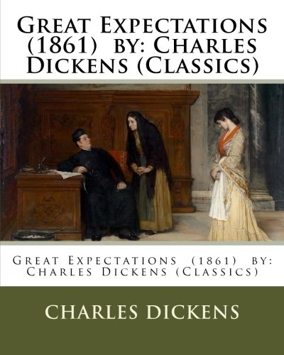 Great Expectations  (1861)  by: Charles Dickens (Classics)