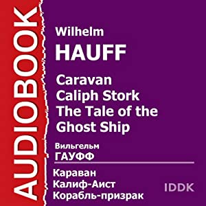 Caravan. Calif Stork. Ghost Ship [Russian Edition] Audiobook