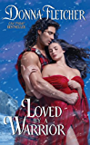 Loved By a Warrior (The Warrior King Book 2)