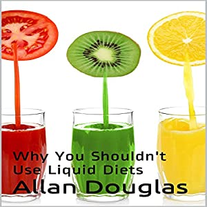 Why You Shouldn't Use Liquid Diets Audiobook