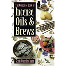 The Complete Book of Incense, Oils and Brews (Llewellyn's Practical Magick)