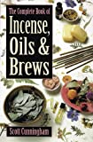 Book Cover for The Complete Book of Incense, Oils and Brews (Llewellyn's Practical Magick)