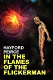 In the Flames of the Flickerman, Hayford Peirce, 1434430375
