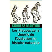 Les Preuves de la théorie de l'évolution en histoire naturelle (French Edition)
