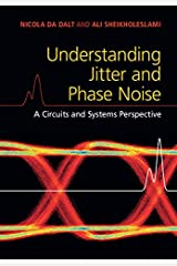 Understanding Jitter and Phase Noise Kindle Edition