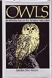 Owls, Gordon D. Alcorn, 0136475043