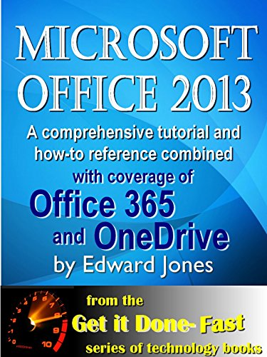 Download Microsoft Office 2013: Fast and Easy: A comprehensive tutorial for Microsoft Office 2013 (Get It Done FAST Book 15) Pdf
