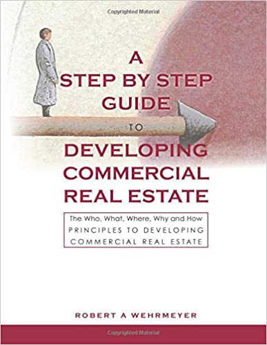 The Who Principle, What Principle, Where Principle, Why Principle, How Principle, Principles of Developing Commercial Real Estate