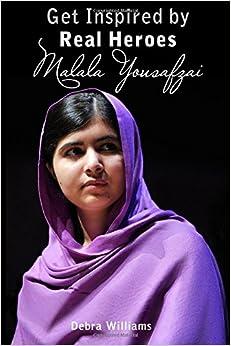 Malala Yousafzai: Get Inspired by Real Heroes