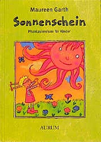 Sonnenschein: Phantasiereisen für Kinder