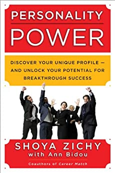 Personality Power: Discover Your Unique Profile--and Unlock Your Potential for Breakthrough Success by [Zichy, Shoya, Bidou, Ann]