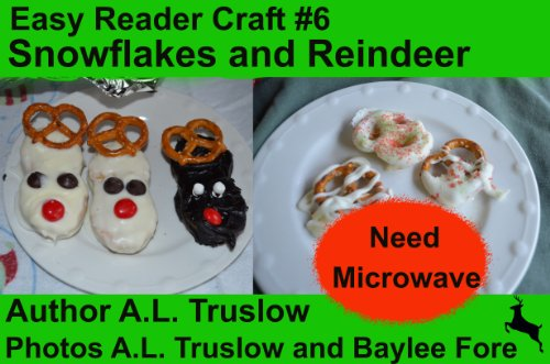 - Cookie Reindeer and Pretzel Snowflakes (Easy Reader Crafts Book 6)