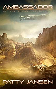 Ambassador 1A: The Sahara Conspiracy (Ambassador: Space Opera Thriller Book 2) by [Jansen, Patty]