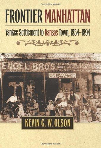 Download Frontier Manhattan: Yankee Settlement to Kansas Town, 1854-1894 pdf