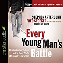 Every Young Man's Battle: Strategies for Victory in the Real World of Sexual Temptation Audiobook by Stephen Arterburn, Fred Stoeker Narrated by Joe Geoffrey