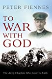 To War with God, Peter Fiennes, 178057553X