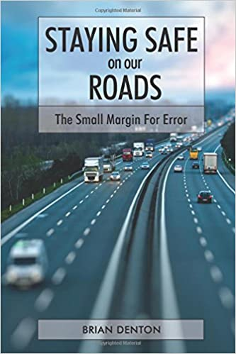 Staying safe on our roads the small margin for error brian denton staying safe on our roads the small margin for error brian denton 9780994994301 amazon books fandeluxe Images