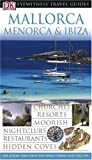 Mallorca, Menorca and Ibiza, Dorling Kindersley Publishing Staff, 0756602971