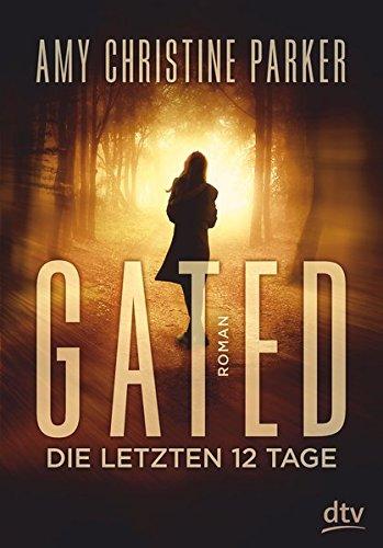 Gated - Die letzten 12 Tage: Roman