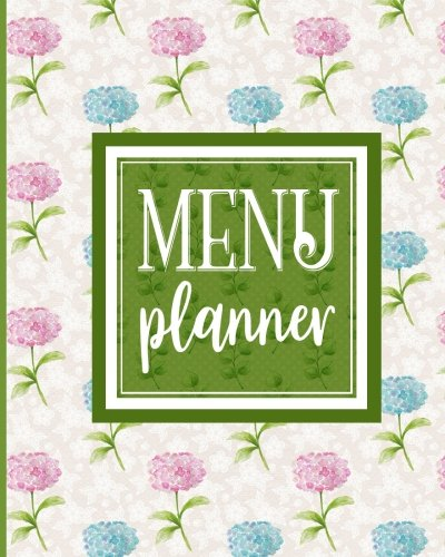 Menu Planner: Weekly Meal Planner & Food Diary with Grocery List - Hydrangea Flower Cover (Volume 3) Booklet Menu Cover