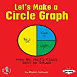 Let's Make a Circle Graph | Robin Nelson