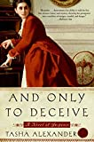 And Only to Deceive (Lady Emily Mysteries, Book 1)