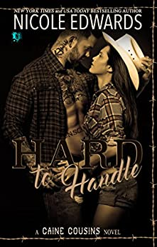 Hard to Handle (Caine Cousins Book 2) by [Edwards, Nicole]