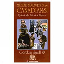 More Marvelous Canadians!: Hysterically Historical Rhymes